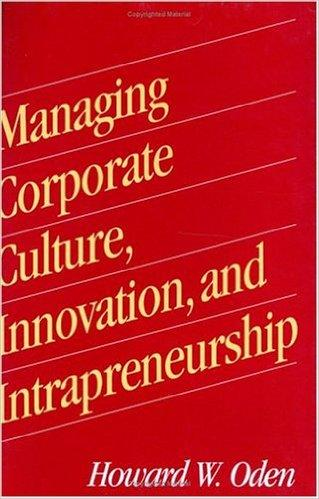 Managing Corporate Culture, Innovation and Intrapreneurship